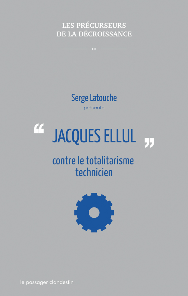 Jacques Ellul, contre le totalitarisme technicien